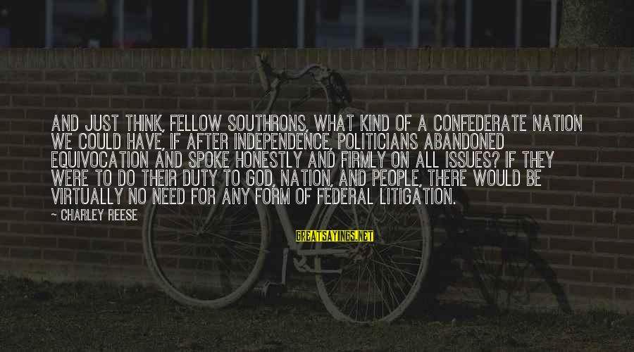 School For Scoundrels Sayings By Charley Reese: And just think, fellow Southrons, what kind of a Confederate nation we could have, if