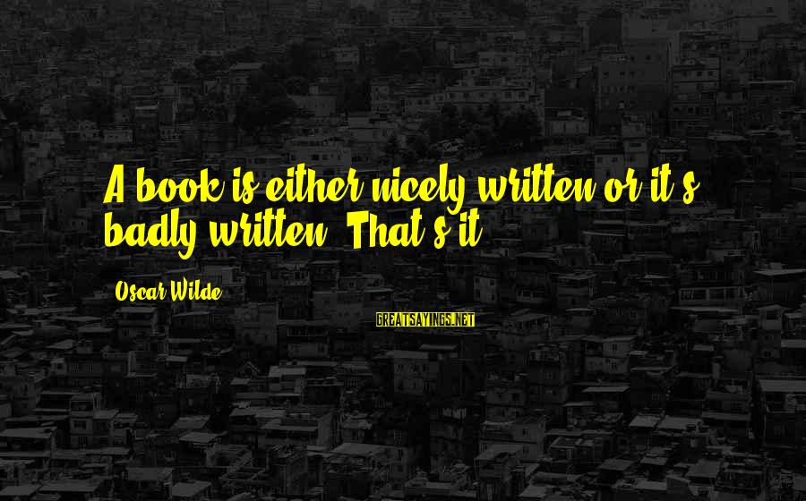 School For Scoundrels Sayings By Oscar Wilde: A book is either nicely written or it's badly written. That's it.