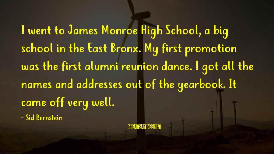 School Yearbook Sayings By Sid Bernstein: I went to James Monroe High School, a big school in the East Bronx. My