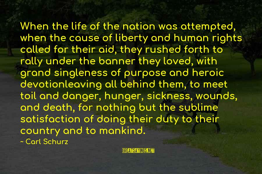 Schurz Sayings By Carl Schurz: When the life of the nation was attempted, when the cause of liberty and human