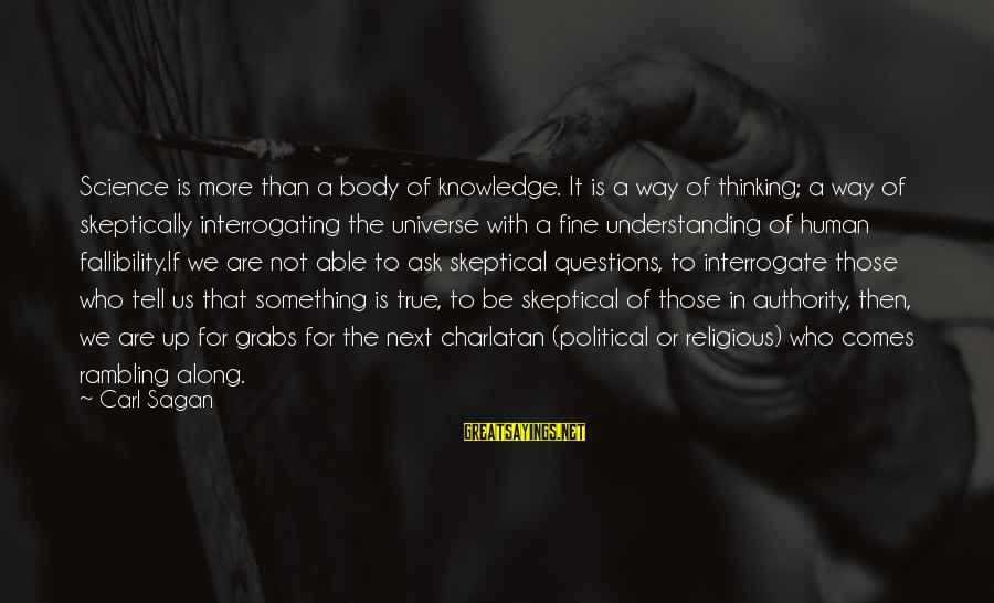 Science Carl Sagan Sayings By Carl Sagan: Science is more than a body of knowledge. It is a way of thinking; a