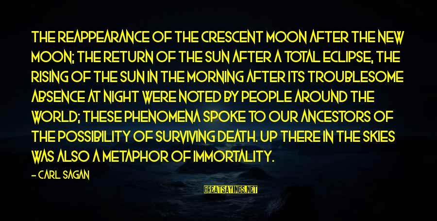 Science Carl Sagan Sayings By Carl Sagan: The reappearance of the crescent moon after the new moon; the return of the Sun