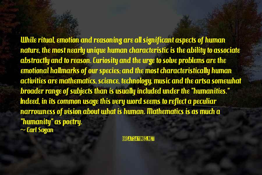 Science Carl Sagan Sayings By Carl Sagan: While ritual, emotion and reasoning are all significant aspects of human nature, the most nearly