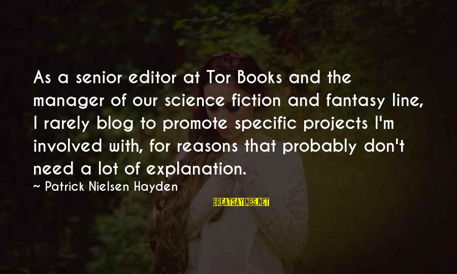 Science Projects Sayings By Patrick Nielsen Hayden: As a senior editor at Tor Books and the manager of our science fiction and