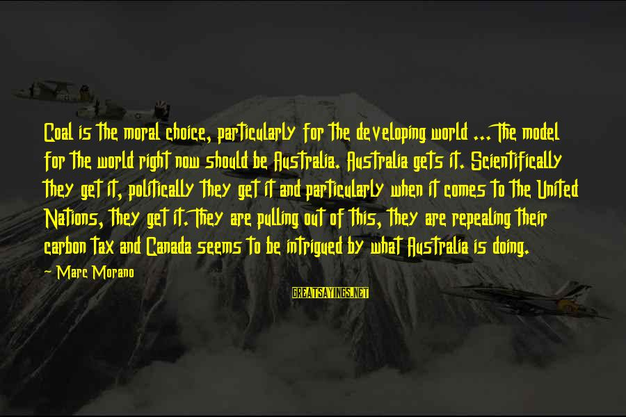 Scientifically Sayings By Marc Morano: Coal is the moral choice, particularly for the developing world ... The model for the