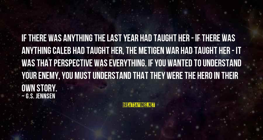Scifi Sayings By G.S. Jennsen: If there was anything the last year had taught her - if there was anything