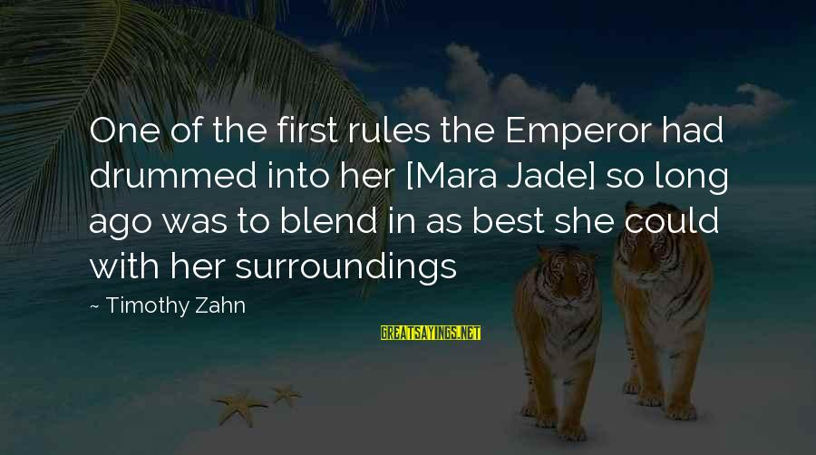 Scifi Sayings By Timothy Zahn: One of the first rules the Emperor had drummed into her [Mara Jade] so long