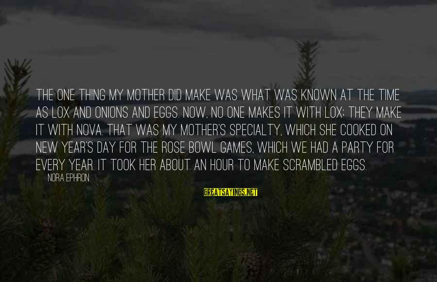 Scrambled Eggs Sayings By Nora Ephron: The one thing my mother did make was what was known at the time as