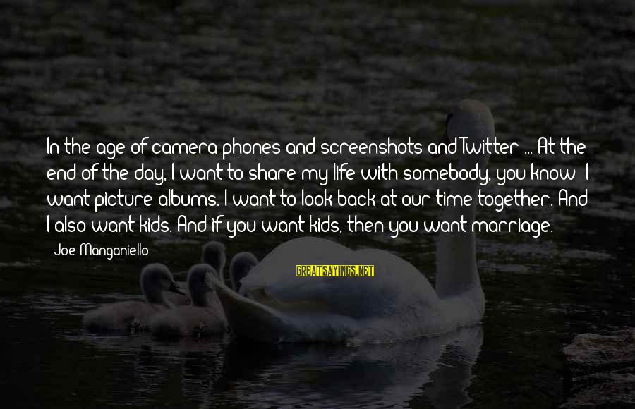 Screenshots Sayings By Joe Manganiello: In the age of camera phones and screenshots and Twitter ... At the end of