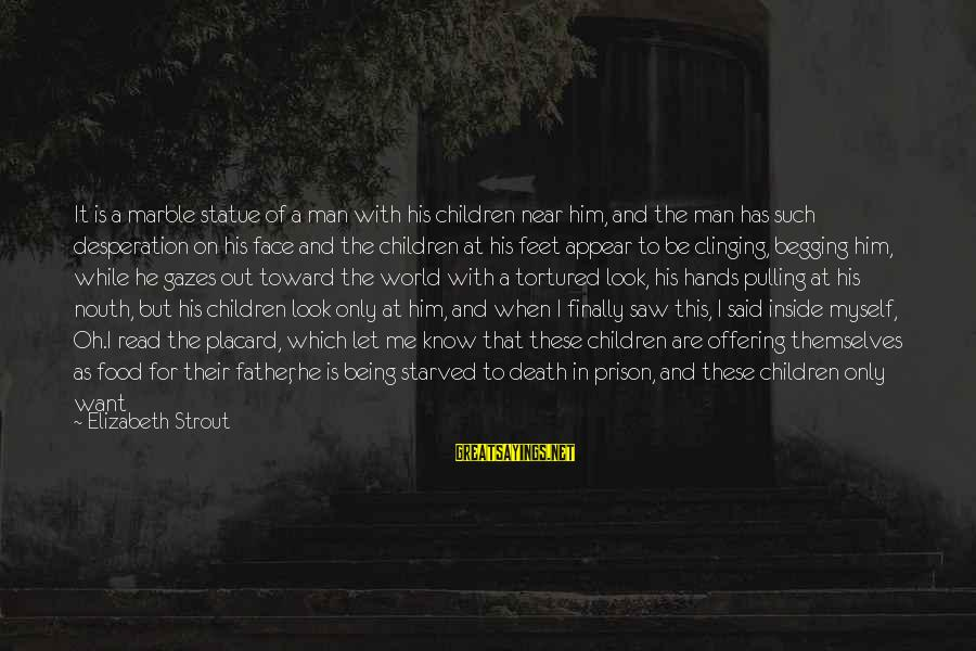 Sculptor Sayings By Elizabeth Strout: It is a marble statue of a man with his children near him, and the