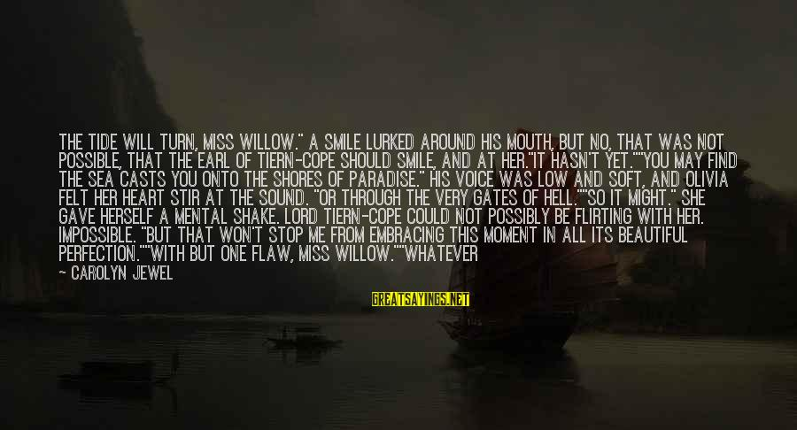 """Sea Creature Sayings By Carolyn Jewel: The tide will turn, Miss Willow."""" A smile lurked around his mouth, but no, that"""