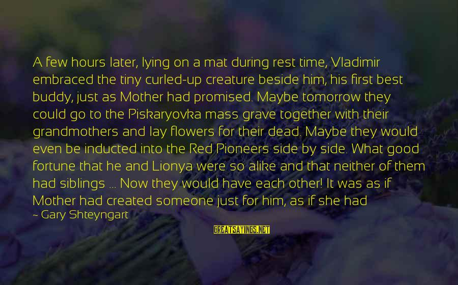 Sea Creature Sayings By Gary Shteyngart: A few hours later, lying on a mat during rest time, Vladimir embraced the tiny