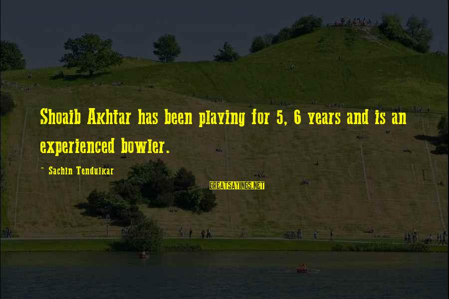 Sean Fitzpatrick Sayings By Sachin Tendulkar: Shoaib Akhtar has been playing for 5, 6 years and is an experienced bowler.