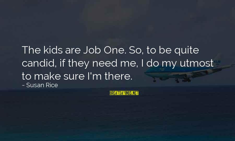 Sean Penn Colors Sayings By Susan Rice: The kids are Job One. So, to be quite candid, if they need me, I