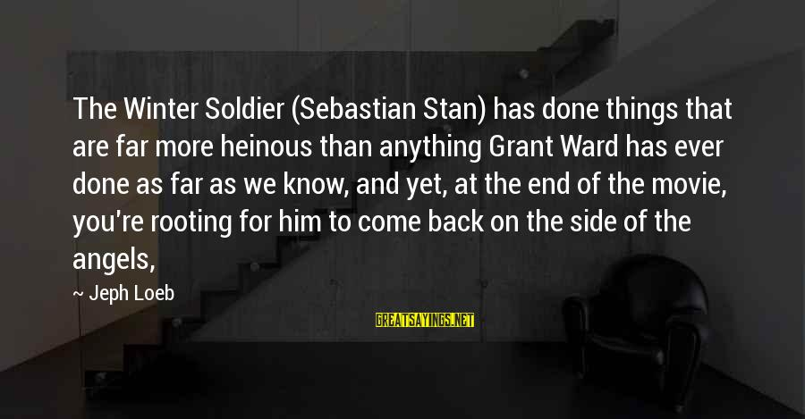Sebastian Stan Sayings By Jeph Loeb: The Winter Soldier (Sebastian Stan) has done things that are far more heinous than anything