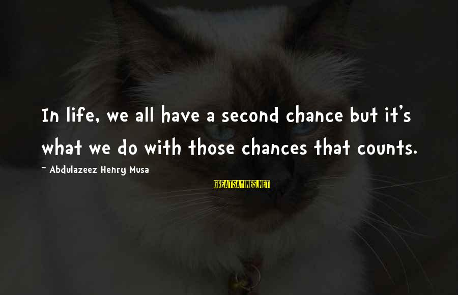 Second Chances With Your Ex Sayings By Abdulazeez Henry Musa: In life, we all have a second chance but it's what we do with those