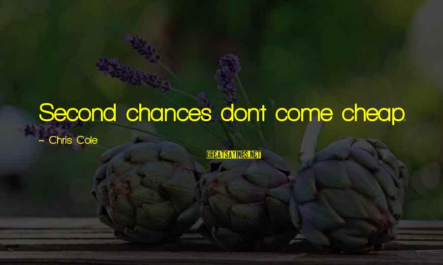 Second Chances With Your Ex Sayings By Chris Cole: Second chances don't come cheap.