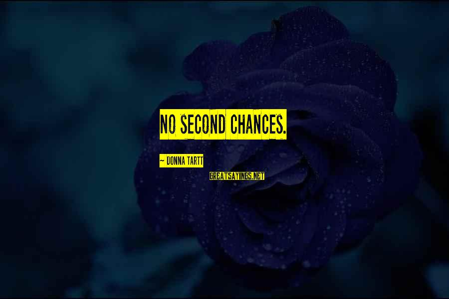Second Chances With Your Ex Sayings By Donna Tartt: No second chances.