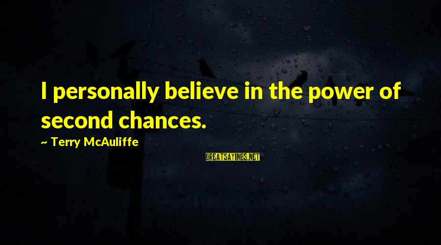 Second Chances With Your Ex Sayings By Terry McAuliffe: I personally believe in the power of second chances.