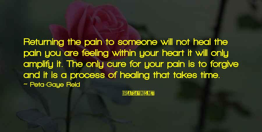 Second Great Awakening Sayings By Peta-Gaye Reid: Returning the pain to someone will not heal the pain you are feeling within your