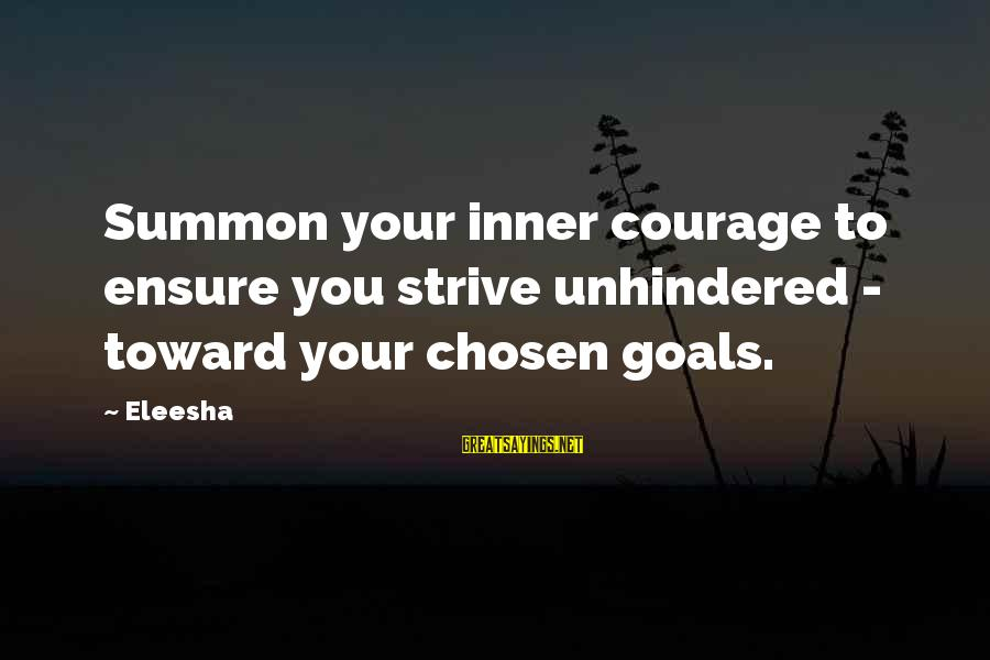 Seeing Double Rap Sayings By Eleesha: Summon your inner courage to ensure you strive unhindered - toward your chosen goals.