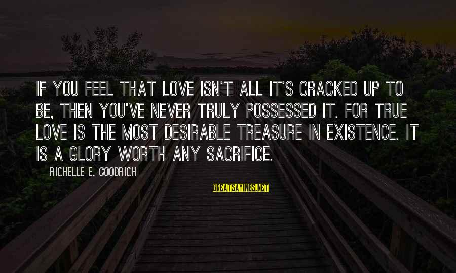Seek Respect Not Attention Sayings By Richelle E. Goodrich: If you feel that love isn't all it's cracked up to be, then you've never