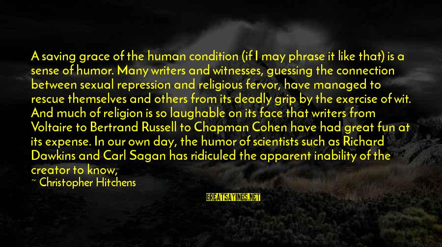 Seem Like Sayings By Christopher Hitchens: A saving grace of the human condition (if I may phrase it like that) is