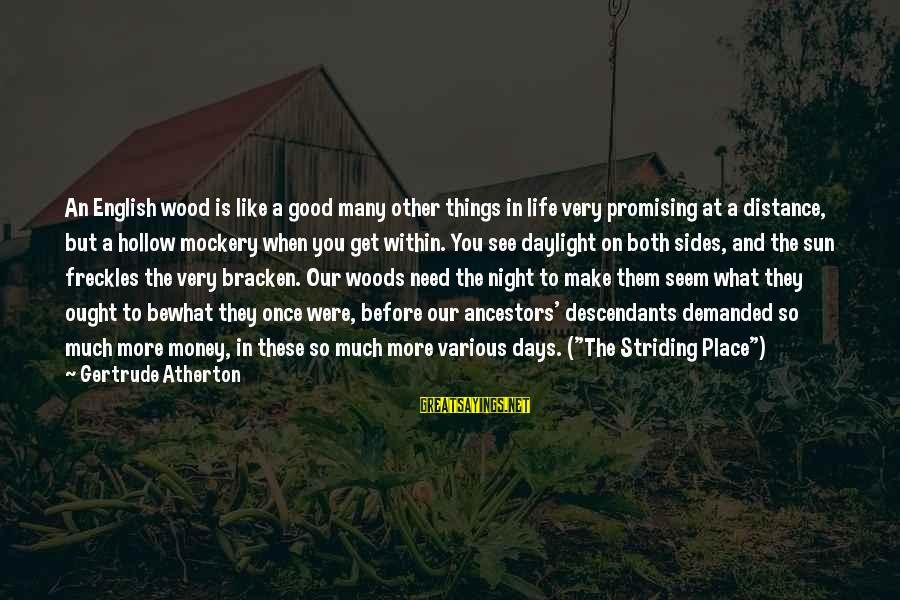 Seem Like Sayings By Gertrude Atherton: An English wood is like a good many other things in life very promising at