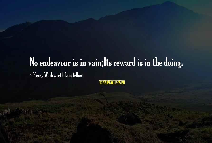 Seinfeld The Abstinence Sayings By Henry Wadsworth Longfellow: No endeavour is in vain;Its reward is in the doing.