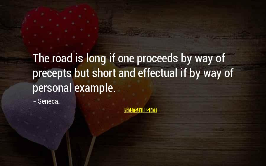 Seinfeld The Stall Sayings By Seneca.: The road is long if one proceeds by way of precepts but short and effectual