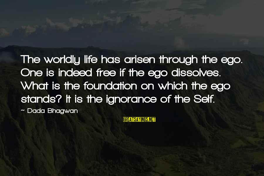 Self Ego Sayings By Dada Bhagwan: The worldly life has arisen through the ego. One is indeed free if the ego