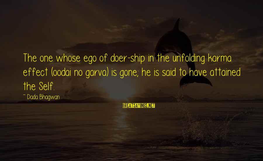 Self Ego Sayings By Dada Bhagwan: The one whose ego of doer-ship in the unfolding karma effect (oodai no garva) is