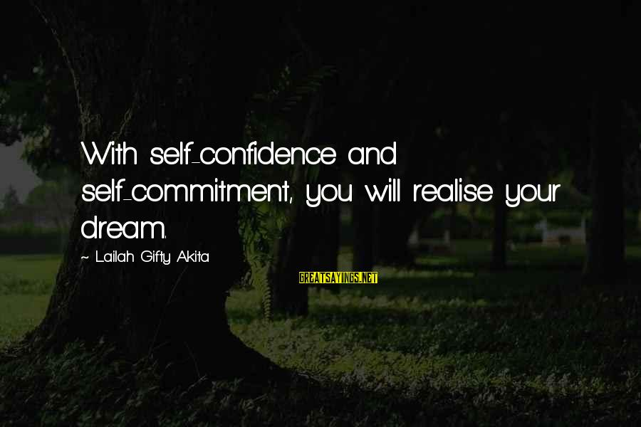 Self Esteem And Confidence Sayings By Lailah Gifty Akita: With self-confidence and self-commitment, you will realise your dream.