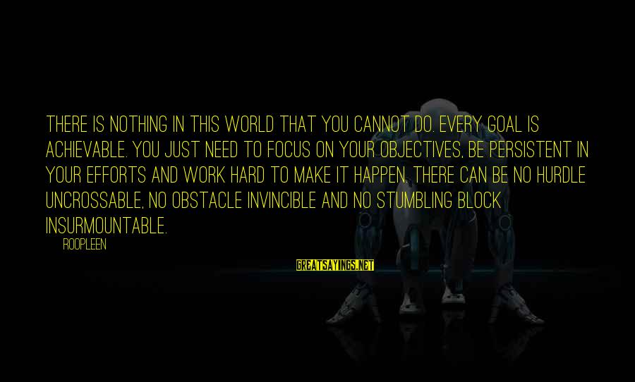 Self Esteem And Confidence Sayings By Roopleen: There is nothing in this world that you cannot do. Every goal is achievable. You