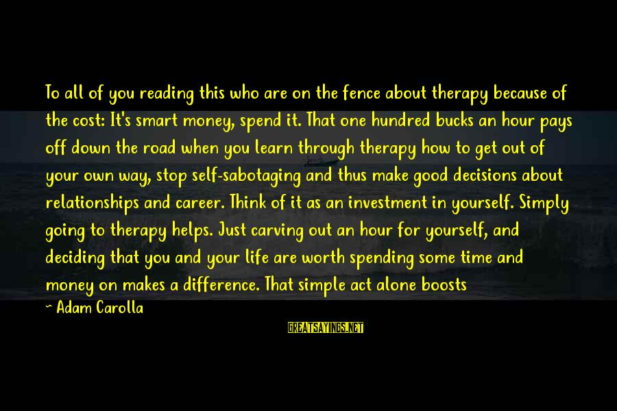 Self Esteem And Relationships Sayings By Adam Carolla: To all of you reading this who are on the fence about therapy because of