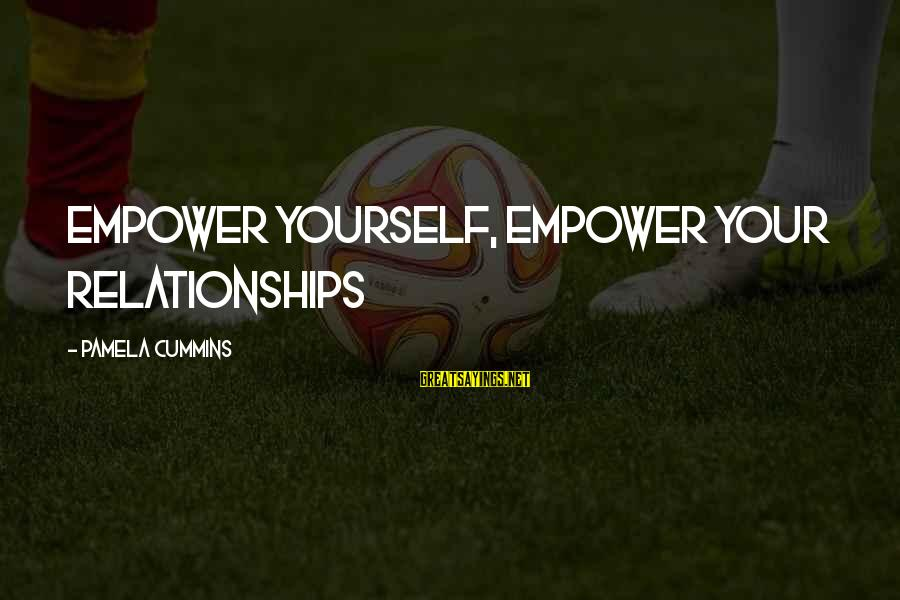 Self Esteem And Relationships Sayings By Pamela Cummins: Empower Yourself, Empower Your Relationships