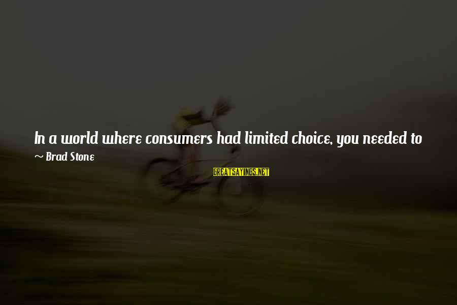 """Selling Products Sayings By Brad Stone: In a world where consumers had limited choice, you needed to compete for locations,"""" says"""