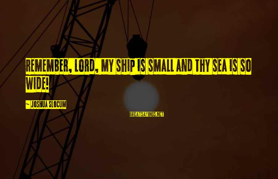 Sending Postcard Sayings By Joshua Slocum: Remember, Lord, my ship is small and thy sea is so wide!