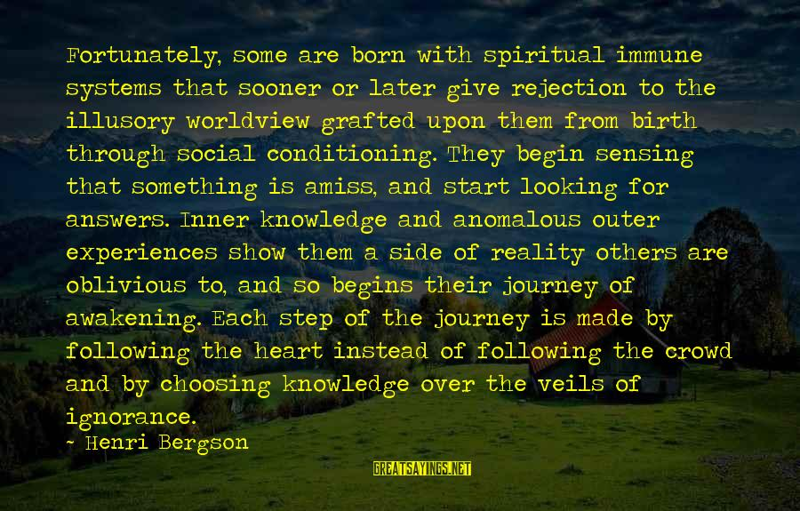 Sensing Sayings By Henri Bergson: Fortunately, some are born with spiritual immune systems that sooner or later give rejection to