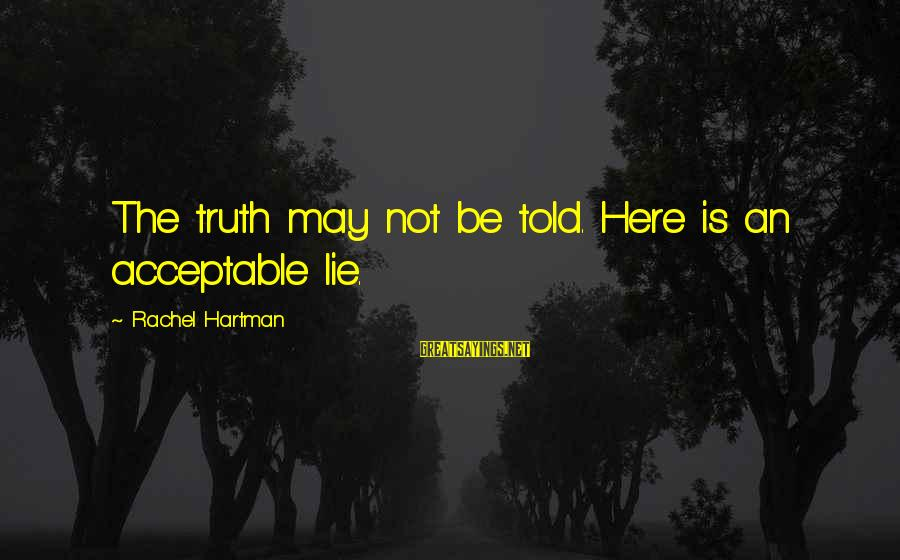 Sepp Maier Sayings By Rachel Hartman: The truth may not be told. Here is an acceptable lie.