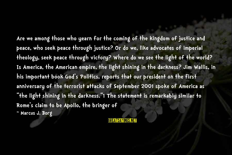 September First Sayings By Marcus J. Borg: Are we among those who yearn for the coming of the kingdom of justice and