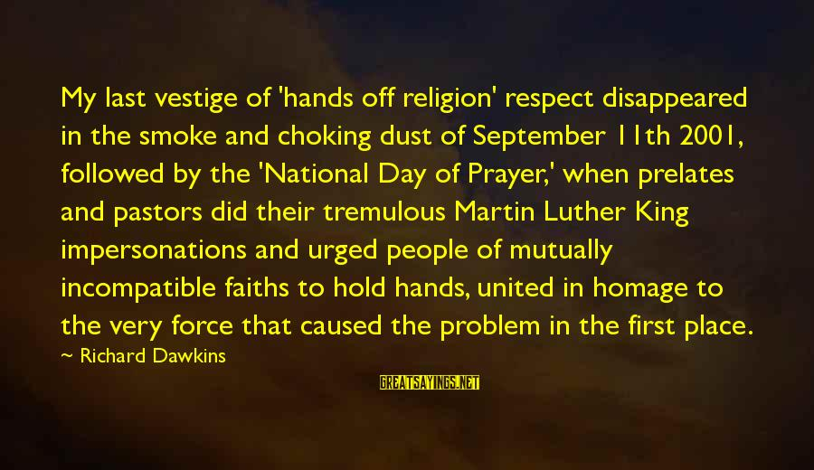 September First Sayings By Richard Dawkins: My last vestige of 'hands off religion' respect disappeared in the smoke and choking dust