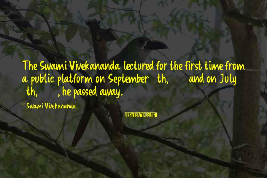 September First Sayings By Swami Vivekananda: The Swami Vivekananda lectured for the first time from a public platform on September 11th,