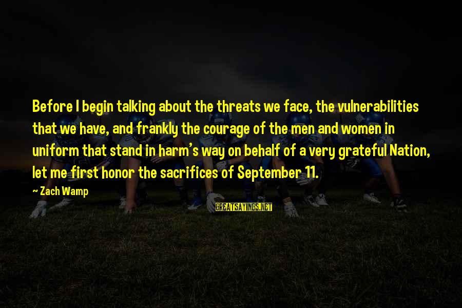 September First Sayings By Zach Wamp: Before I begin talking about the threats we face, the vulnerabilities that we have, and