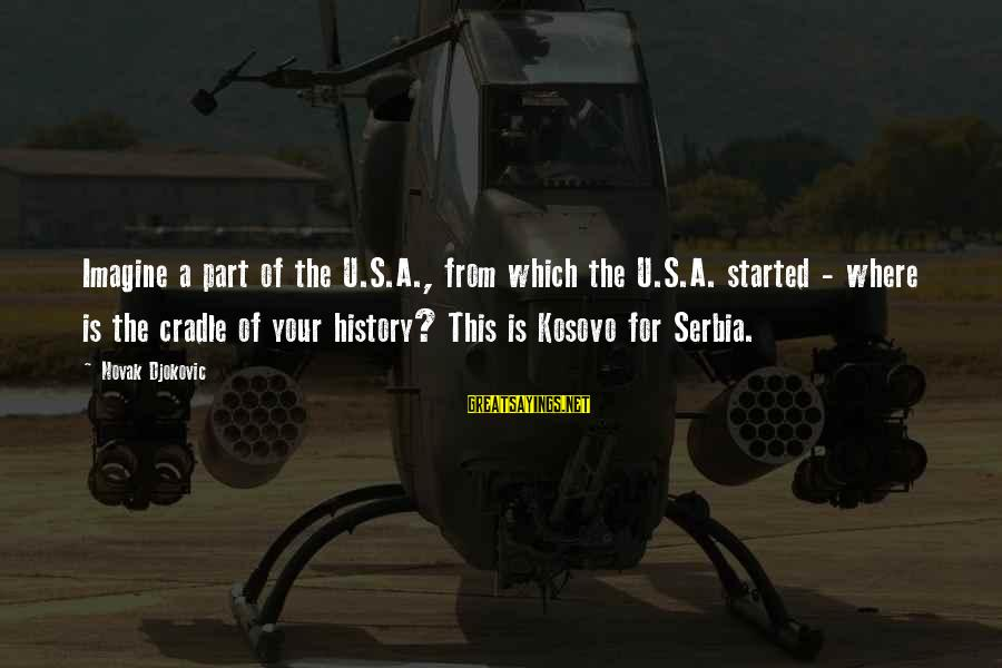 Serbia's Sayings By Novak Djokovic: Imagine a part of the U.S.A., from which the U.S.A. started - where is the