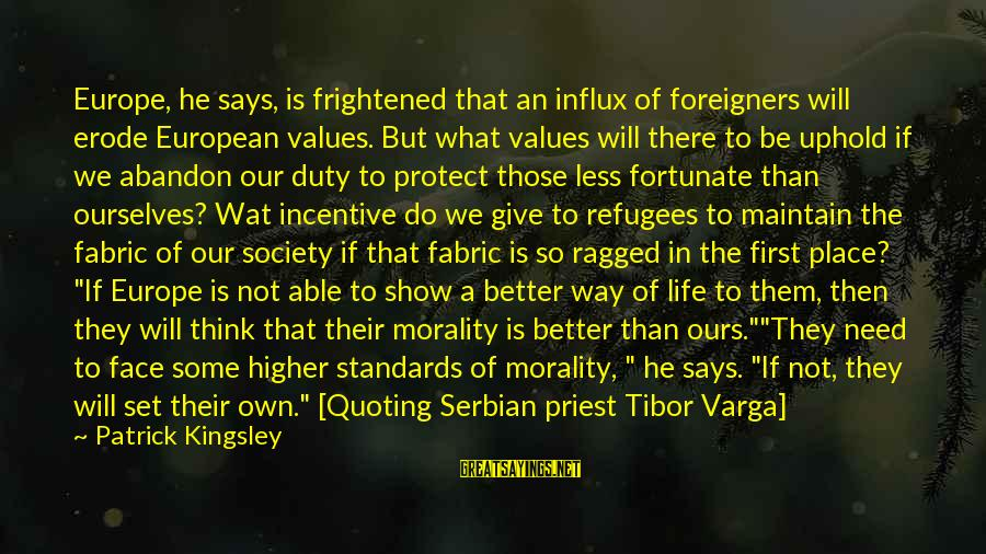 Serbia's Sayings By Patrick Kingsley: Europe, he says, is frightened that an influx of foreigners will erode European values. But