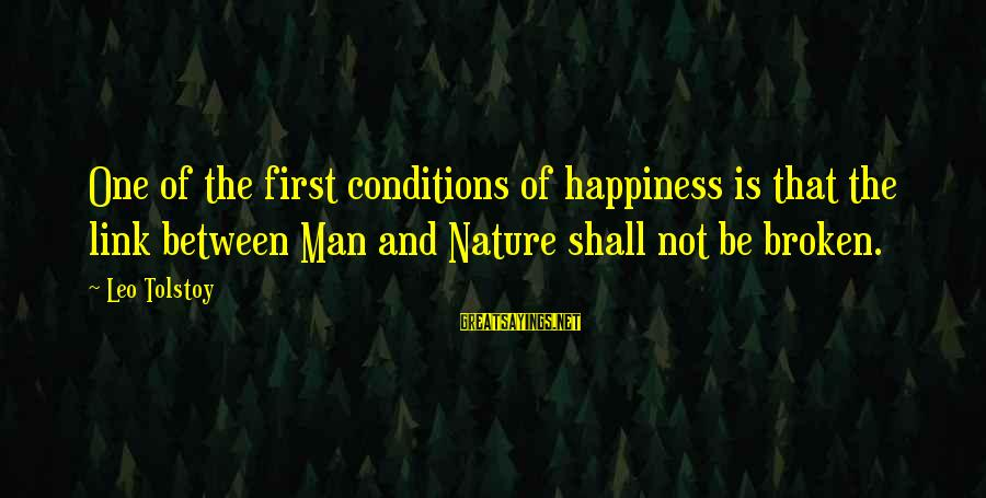 Seryosong Relasyon Sayings By Leo Tolstoy: One of the first conditions of happiness is that the link between Man and Nature