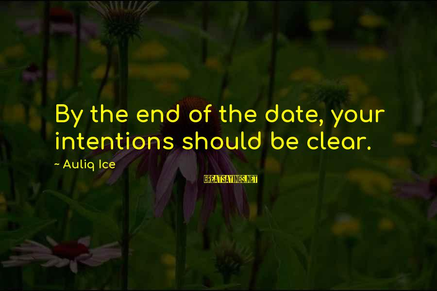 Setting Goals In Life Sayings By Auliq Ice: By the end of the date, your intentions should be clear.