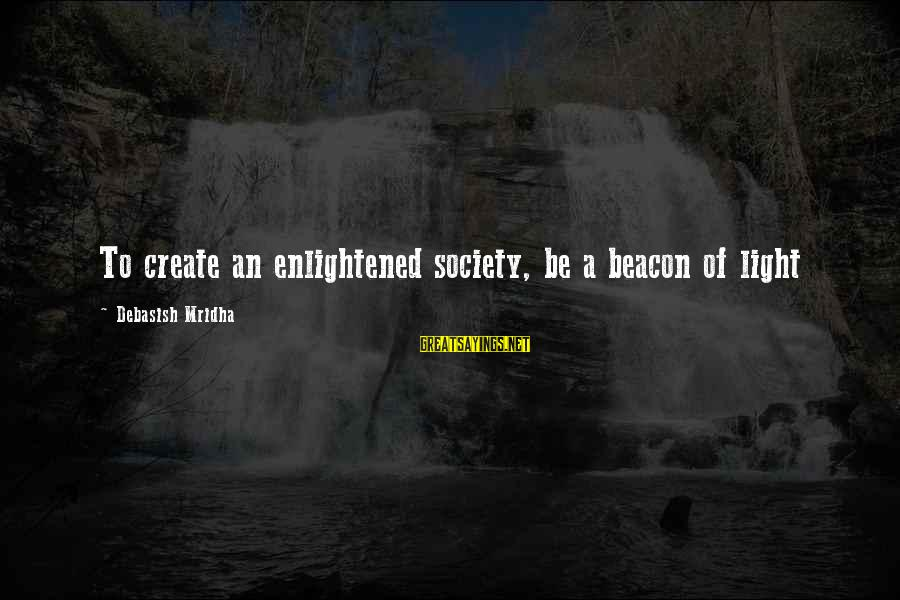 Setting In Dr Jekyll And Mr Hyde Sayings By Debasish Mridha: To create an enlightened society, be a beacon of light