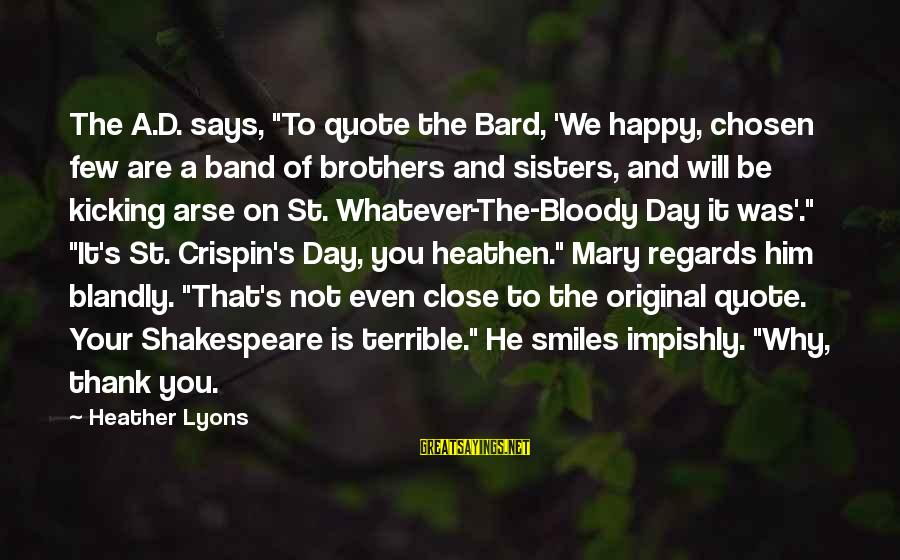 """Shakespeare Bard Sayings By Heather Lyons: The A.D. says, """"To quote the Bard, 'We happy, chosen few are a band of"""